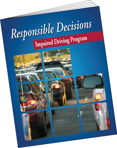 Impaired Driving Curriculum Responsible Decisions
