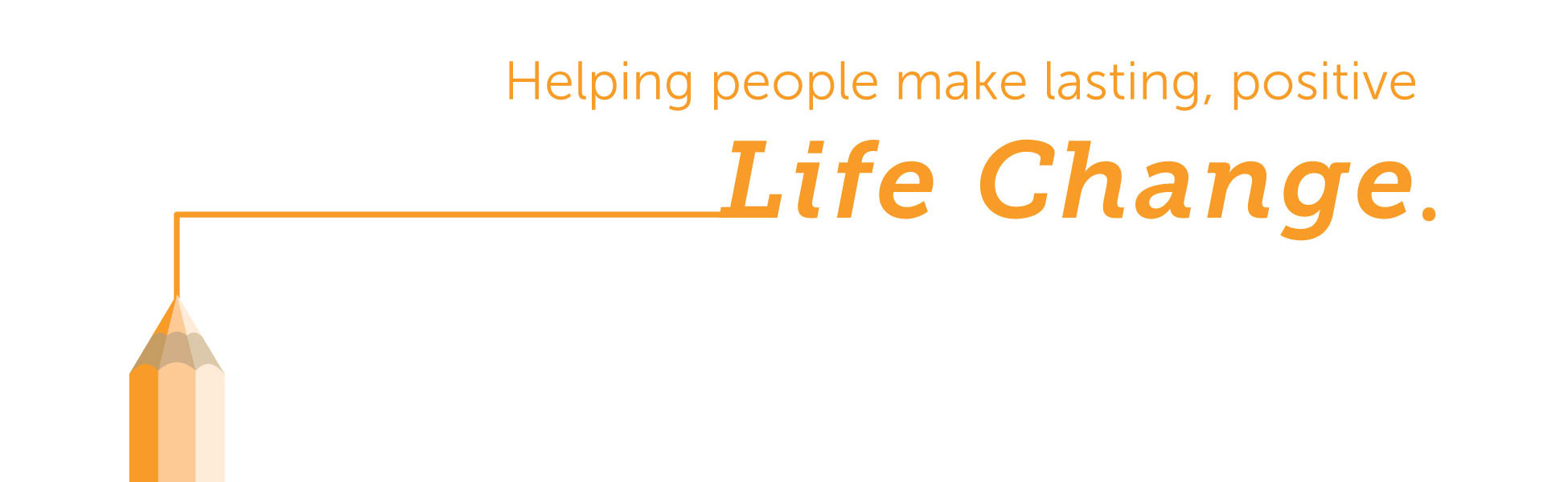 Helping people make lasting, positive life change