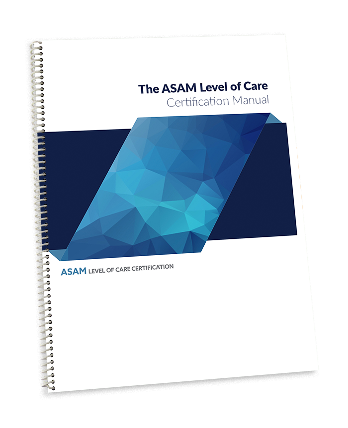 ASAM Level of Care Certification Manual